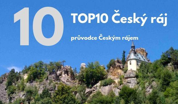 Průvodce Českým rájem – léto 2020 – TOP10 míst v Českém ráji